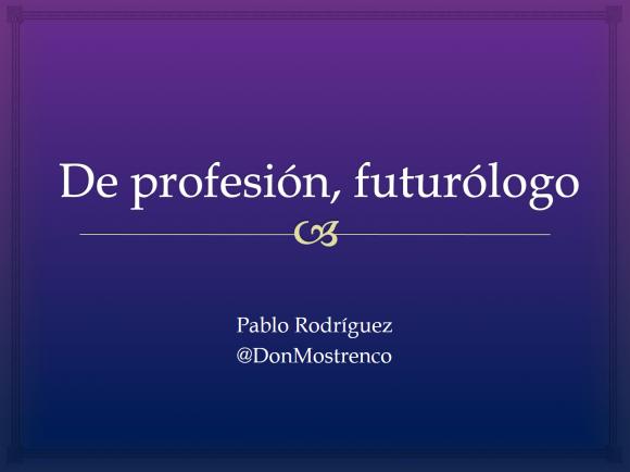 De profesión, futurólogo
